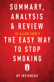 Summary, Analysis & Review of Allen Carr's The Easy Way to Stop Smoking book