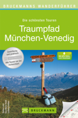 Wanderführer Traumpfad München-Venedig