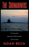The Submariners - A TV Series Pilot About An Israeli Submarine And A Nuclear Iran Based On The Military Thriller The Last Israelis