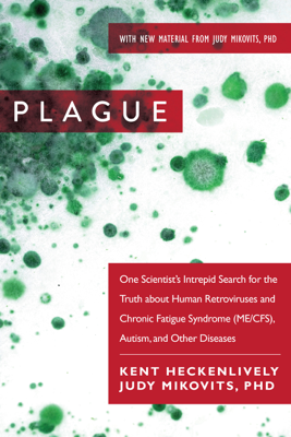 Plague - Kent Heckenlively & Judy Mikovits book