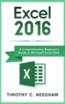 Excel 2016 A Comprehensive Beginners Guide To Microsoft Excel 2016
