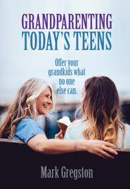 Grandparenting Today's Teens