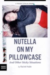 Nutella On My Pillowcase And Other Sticky Situations