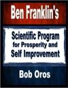 Ben Franklins Scientific Program For Prosperity And Self Improvement