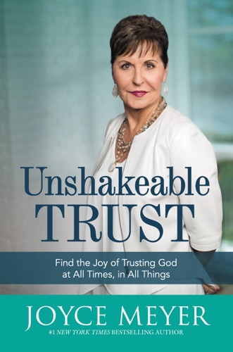 Joyce Meyer - Unshakeable Trust