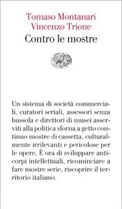 Contro le mostre da Vincenzo Trione & Tomaso Montanari