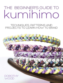 The Beginner's Guide to Kumihimo book