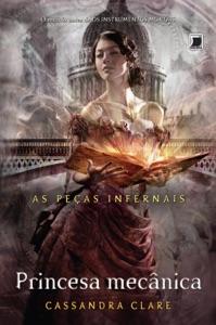 Princesa mecânica - As peças infernais - vol. 3 Book Cover