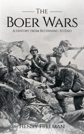 Boer Wars: A History From Beginning to End book