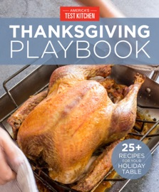 America S Test Kitchen Thanksgiving Playbook