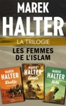 La Trilogie Les Femmes De Lislam