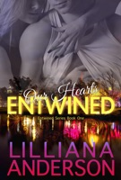 Our Hearts Entwined: Entwined Book One