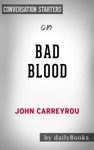 Bad Blood Secrets And Lies In A Silicon Valley Startup By John Carreyrou Conversation Starters