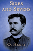 O. Henry - Sixes and Sevens  artwork