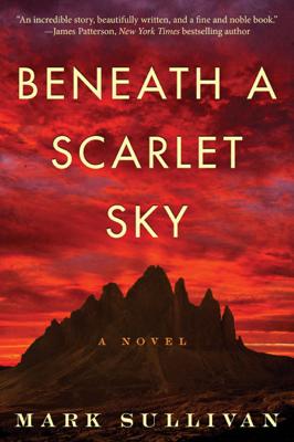 Beneath a Scarlet Sky: A Novel - Mark Sullivan book