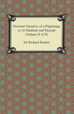 Personal Narrative of a Pilgrimage to Al-Madinah and Meccah (Volume II of II)