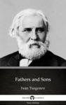 Fathers And Sons By Ivan Turgenev - Delphi Classics Illustrated