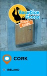 Vacation Goose Travel Guide Cork Ireland