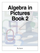 Algebra in Pictures     Book 2