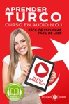 Aprender Turco - Fcil De Leer - Fcil De Escuchar - Texto Paralelo Curso En Audio No 1 Learn Turkish - Easy Reader - Easy Audio - Parallel Text Audio Course No 1 Lectura Fcil En Turco