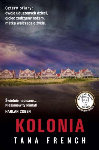 Tana French - Kolonia