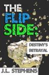 The Flip Side 9 Destinys Betrayal