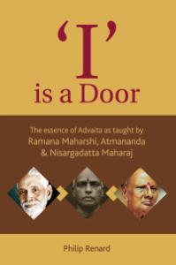 I Is A Door: The Essence Of Advaita As Taught By Ramana Maharshi, Atmananda And Nisargadatta Maharaj Copertina del libro