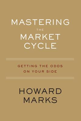 Mastering the Market Cycle - Howard Marks book