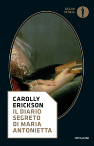 Il diario segreto di Maria Antonietta da Carolly Erickson