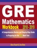 GRE Mathematics Workbook 2018 - 2019: A Comprehensive Review and Step-By-Step Guide to Preparing for the GRE Math