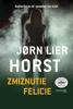 Zmiznutie Felicie - Jørn Lier Horst