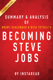 Guide to Brent Schlender's & et al Becoming Steve Jobs by Instaread