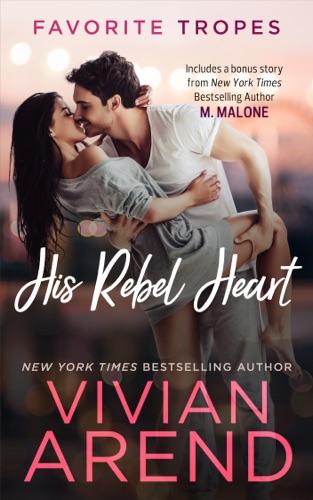 Vivian Arend - His Rebel Heart: contains Rocky Mountain Rebel / Zach