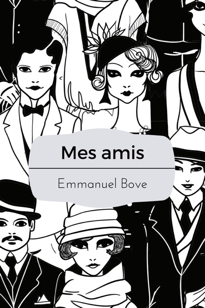 Mes Amis By Emmanuel Bove On Apple Books
