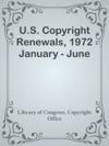 US Copyright Renewals 1972 January - June