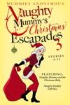 Naughty Mummys Christmas Escapades
