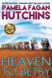 Heaven to Betsy - Pamela Fagan Hutchins book summary