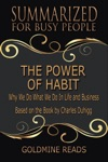 The Power Of Habit - Summarized For Busy People Why We Do What We Do In Life And Business Based On The Book By Charles Duhigg