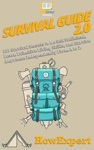 Survival Guide 20 101 Survival Secrets To Be Self Sufficient Learn Primitive Living Skills And Survive Anywhere Independently From A To Z
