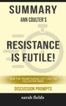 Summary Ann Coulters Resistance Is Futile