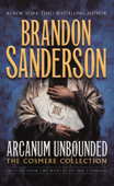 Arcanum Unbounded: The Cosmere Collection Book Cover