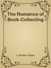 The Romance Of Book-Collecting
