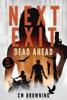 Next Exit, Dead Ahead