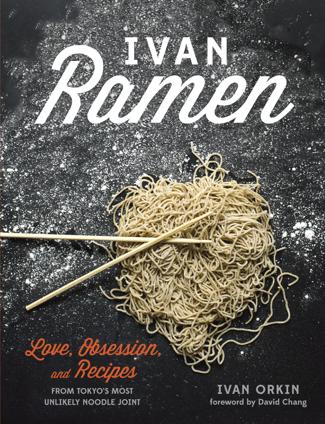 Ivan Ramen - Ivan Orkin & Chris Ying