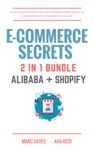 E-Commerce Secrets 2 In 1 Bundle Start A Successful Online Business From Scratch  See How Easy E-Commerce Can Be Alibaba  Shopify