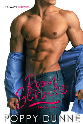 Room Service - Book One - Poppy Dunne - Poppy Dunne