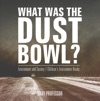 What Was The Dust Bowl Environment And Society  Childrens Environment Books