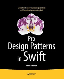 Pro Design Patterns in Swift - Adam Freeman