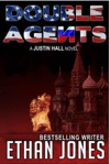 Double Agents A Justin Hall Spy Thriller