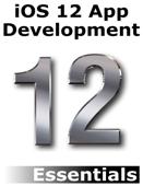iOS 12 App Development Essentials